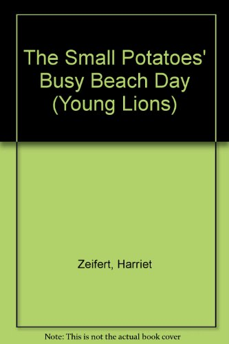 The Small Potatoes' Busy Beach Day By Harriet Zeifert