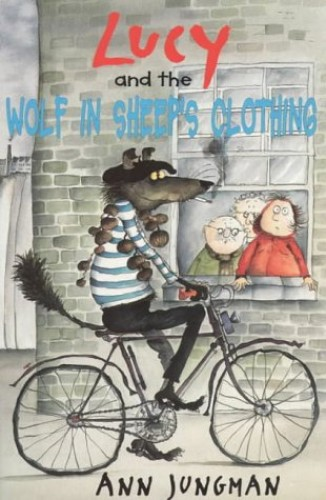 Lucy and the Wolf in Sheep's Clothing By Ann Jungman