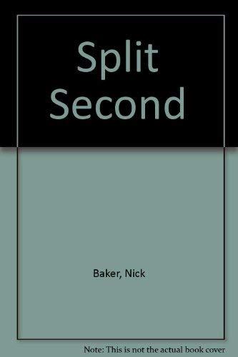 Split Second By Nick Baker
