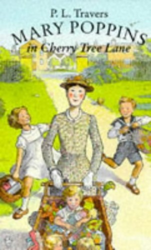 Mary Poppins in Cherry Tree Lane By P. L. Travers