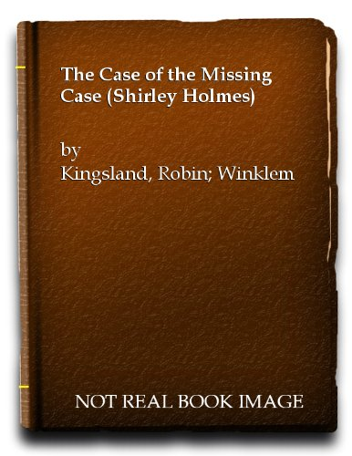 The Case of the Missing Case By Robin Kingsland