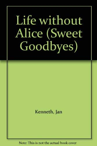 Life without Alice By Jan Kenneth