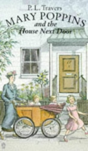 Mary Poppins and the House Next Door By P. L. Travers