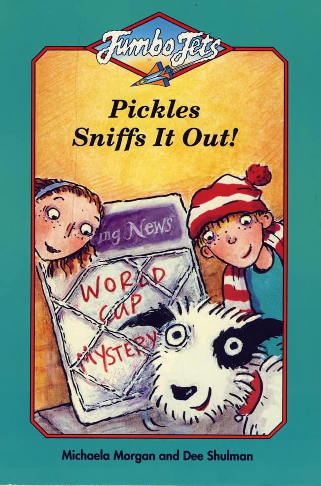 Pickles Sniffs it Out By Michaela Morgan