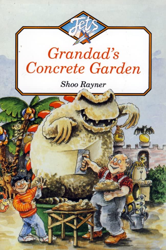Grandad's Concrete Garden By Shoo Rayner