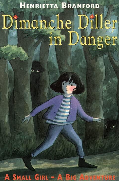 Dimanche Diller in Danger By Henrietta Branford