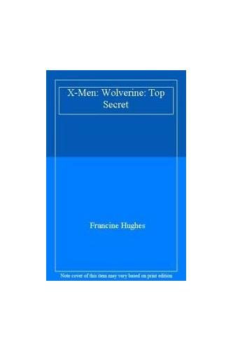 Wolverine Top Secret By Francine Hughes