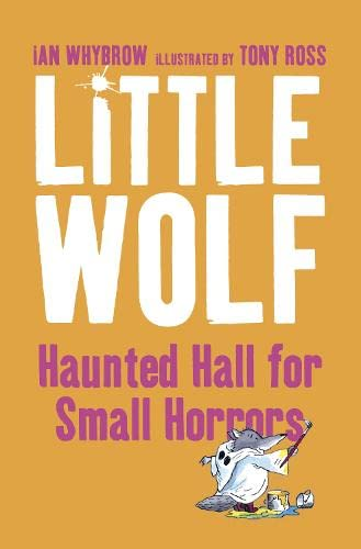 Little Wolf's Haunted Hall for Small Horrors By Ian Whybrow