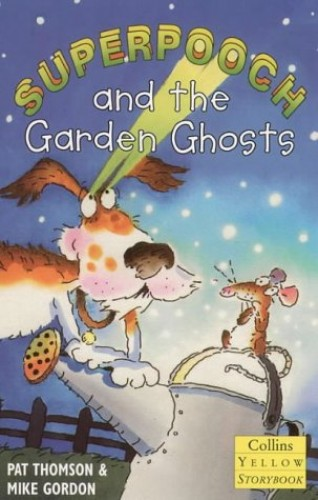Yellow Storybook – Superpooch and the Garden Ghosts (Collins Yellow Storybooks) By Pat Thomson