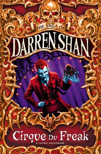Cirque Du Freak (The Saga of Darren Shan Book 1) By Darren Shan