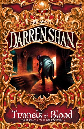 Tunnels of Blood (The Saga of Darren Shan, Book 3) By Darren Shan
