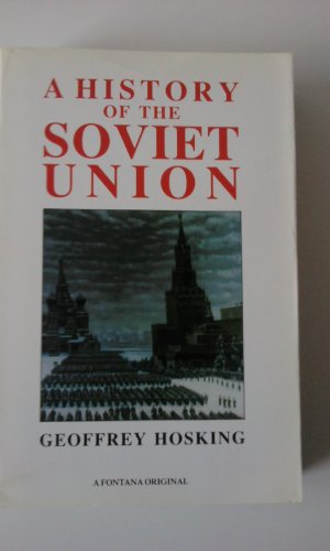 A History of the Soviet Union By Geoffrey Hosking