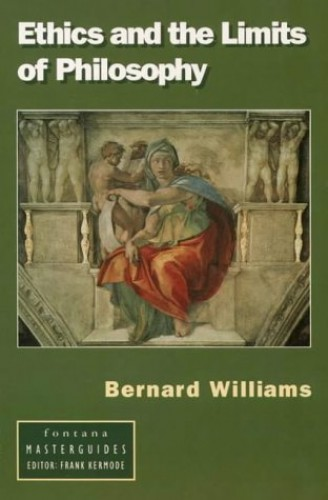 Ethics and the Limits of Philosophy By Bernard Williams