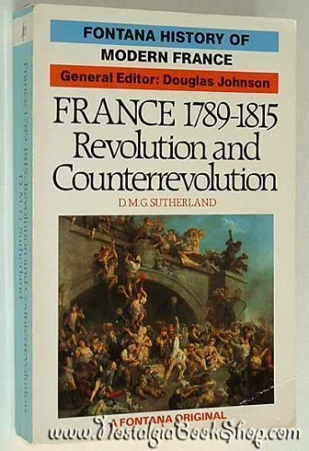 France, 1789-1815 By D. M. G. Sutherland