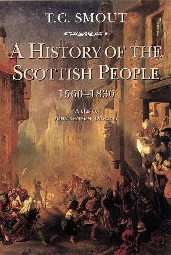 A History of the Scottish People, 1560-1830 By T. C. Smout