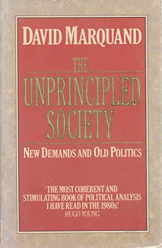 The Unprincipled Society By David Marquand