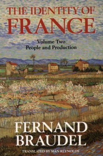 The Identity of France, Vol 2: People and Production: People and Production v. 2 By Fernand Braudel