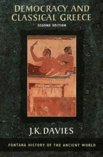 Democracy and Classical Greece By J.K. Davies