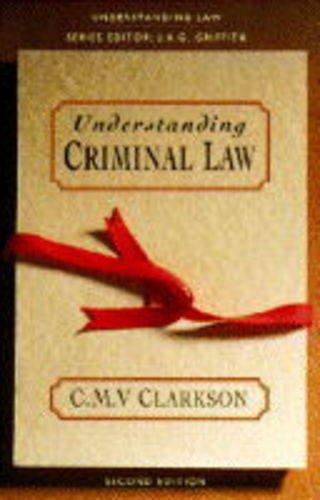 Understanding Criminal Law By C. M. V. Clarkson