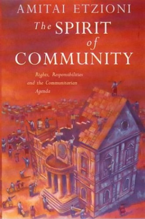 The Spirit of Community By Amitai Etzioni
