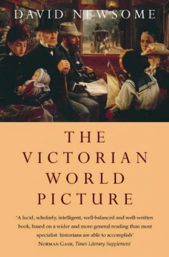The Victorian World Picture By David Newsome