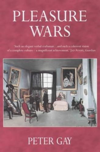 Pleasure Wars By Peter Gay
