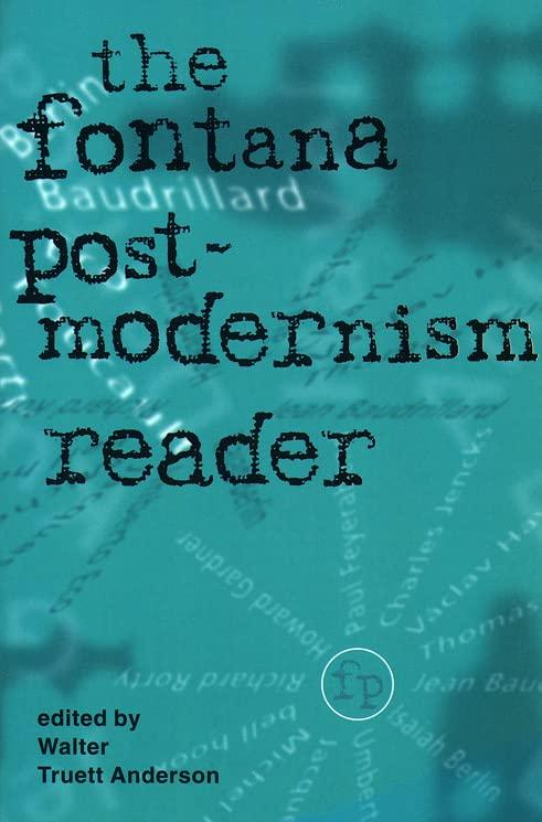 The Fontana Postmodernism Reader By Walter Truett Anderson