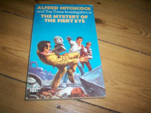 Mystery of the Fiery Eye (Alfred Hitchcock Books) By Robert Arthur