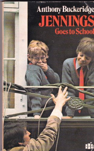 Jennings Goes to School By Anthony Buckeridge