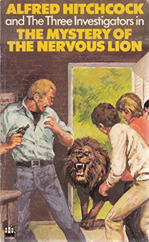 The Mystery of the Nervous Lion (Alfred Hitchcock and the Three Investigators) by Nick West
