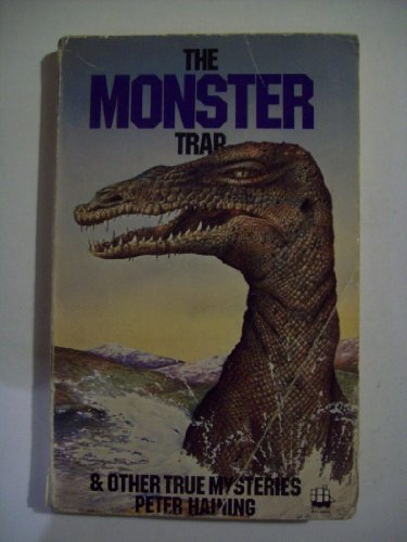 The Monster Trap and Other True Mysteries By Peter Haining