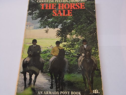The horse sale (An Armada pony book) By Christine Pullein-Thompson