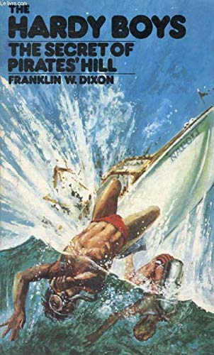 The Secret of Pirates' Hill (The Hardy Boys S. #14) by Franklin W. Dixon