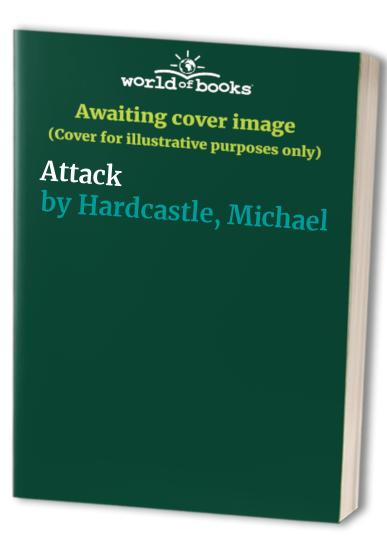 Attack By Michael Hardcastle