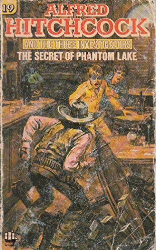 The Secret of Phantom Lake (#19 Three Investigators) By William Arden