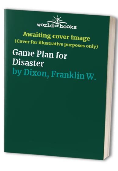 Game Plan for Disaster By Franklin W. Dixon