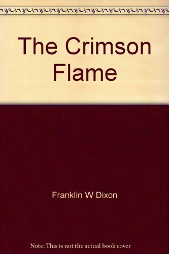 The Crimson Flame By Franklin W. Dixon