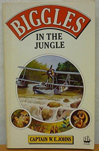Biggles in the Jungle By W. E. Johns