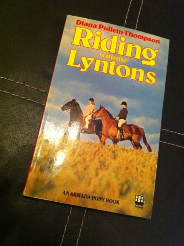 Riding with the Lyntons By Diana Pullein-Thompson