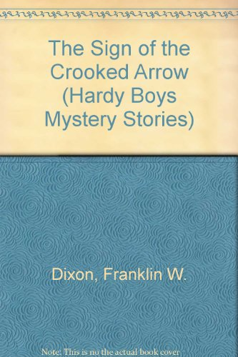 The Sign of the Crooked Arrow (Hardy Boys Mys... by Dixon, Franklin W. Paperback