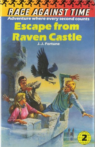 Escape from Raven Castle (Race Against Time) by J.J. Fortune