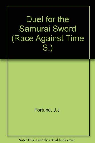 Duel for the Samurai Sword By J.J. Fortune