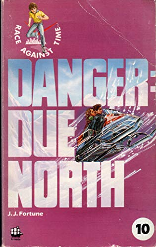 Danger Due North By J.J. Fortune