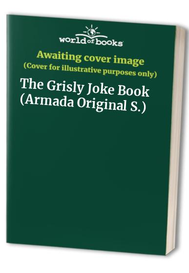 The Grisly Joke Book By Edited by David Pugh