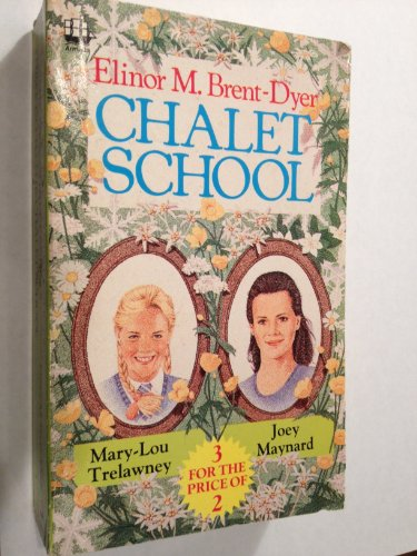 Three Great Chalet School Stories By Elinor M. Brent-Dyer