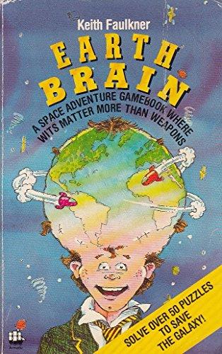 Earth Brain: A Space Adventure Gamebook (Armada Original) By Keith Faulkner