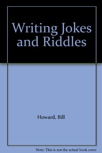 Writing Jokes and Riddles By Bill Howard