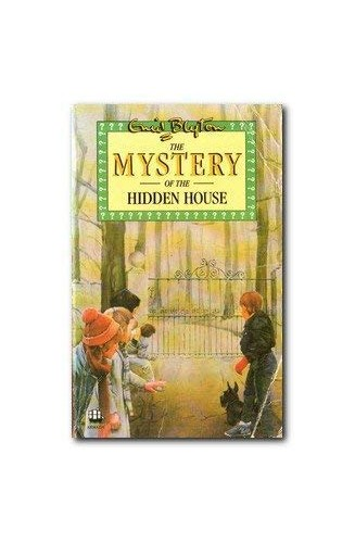 The Mystery of the Hidden House By Enid Blyton