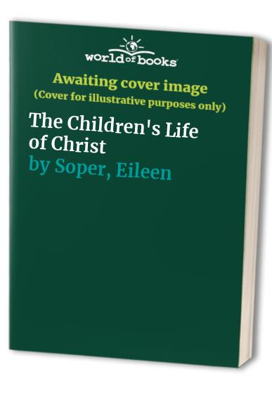 The Children's Life of Christ By Enid Blyton