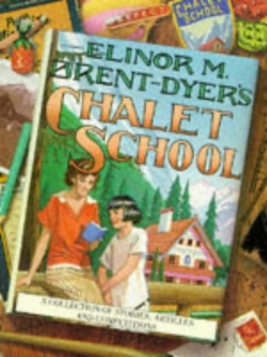 Dyer's, Elinor M.Brent-, Chalet School By Elinor M. Brent-Dyer